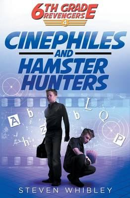 Cinephiles and Hamster Hunters (6th Grade Revengers