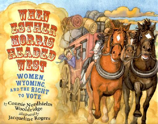 When Esther Morris Headed West