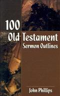 One Hundred Sermon Outlines from the Old Testament