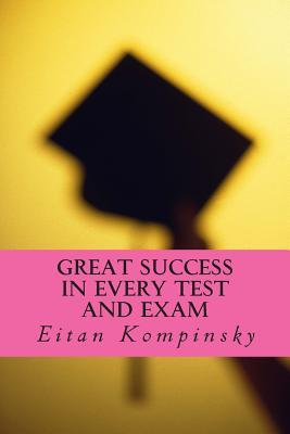 Great Success in Every Test and Exam