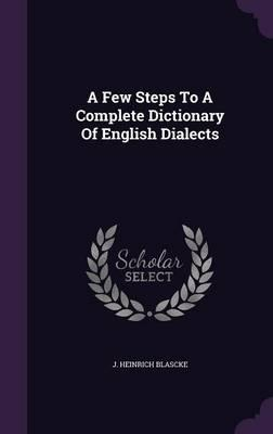 A Few Steps to a Complete Dictionary of English Dialects
