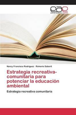 Estrategia recreativa-comunitaria para potenciar la educación ambiental