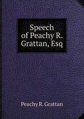 Speech of Peachy R. Grattan, Esq