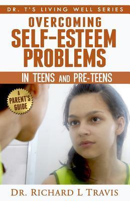 Overcoming Self-Esteem Problems in Teens and Pre-Teens