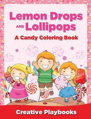 Lemon Drops and Lollipops, A Candy Coloring Book