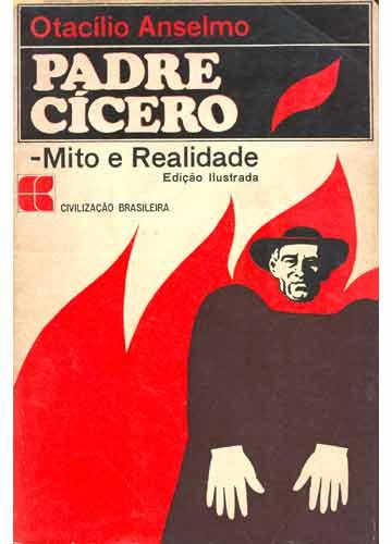 Padre Cícero, mito e realidade