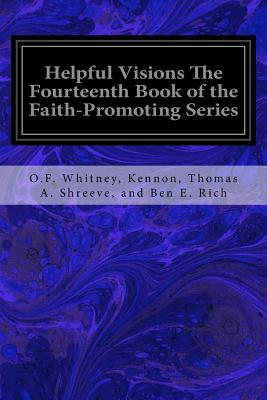 Helpful Visions the Fourteenth Book of the Faith-promoting Series