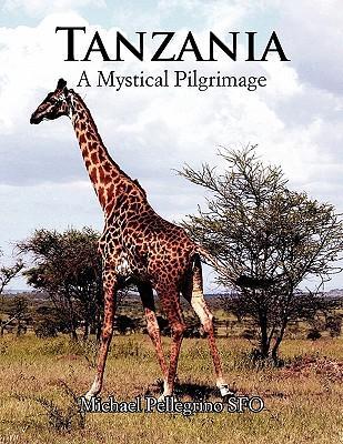 Tanzania- A Mystical Pilgrimage