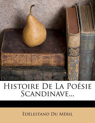 Histoire de La Poesie Scandinave.