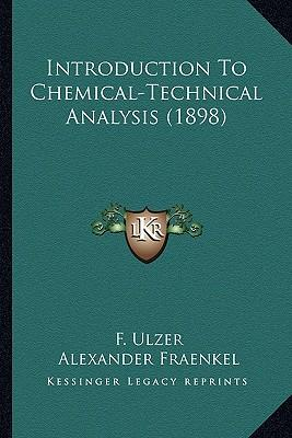 Introduction to Chemical-Technical Analysis (1898)