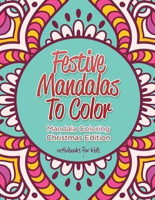Festive Mandalas To Color