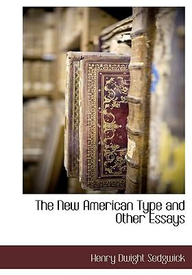 The New American Type and Other Essays