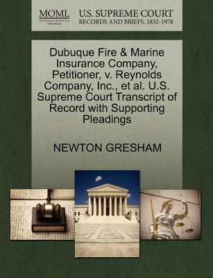 Dubuque Fire & Marine Insurance Company, Petitioner, V. Reynolds Company, Inc, et al. U.S. Supreme Court Transcript of Record with Supporting Pleadin