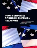 Four Centuries of Dutch-American Relations
