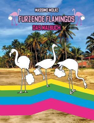 Furzende Flamingos - Das Malbuch