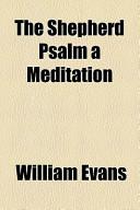 The Shepherd Psalm a Meditation