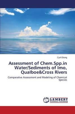 Assessment of Chem.Spp.in Water/Sediments of Imo, QuaIboe&Cross Rivers