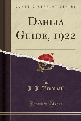 Dahlia Guide, 1922 (Classic Reprint)