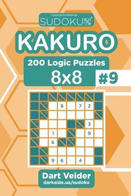 Sudoku Kakuro - 200 Logic Puzzles 8x8 (Volume 9)