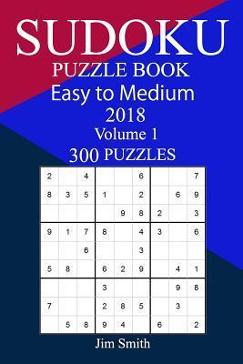 300 Easy to Medium Sudoku Puzzle Book 2018