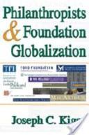 Philanthropists and Foundation Globalization