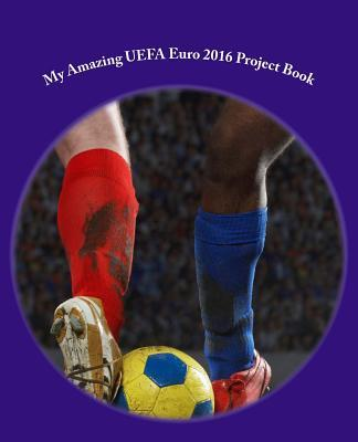 My Amazing UEFA Euro 2016 Project Book
