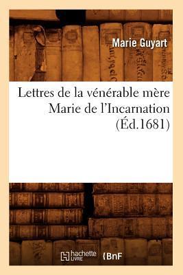 Lettres de la Venerable Mere Marie de l'Incarnation (ed.1681)