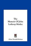 The Memoir of John Lothrop Motley