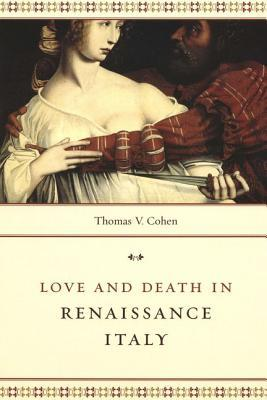 Love & Death in Renaissance Italy