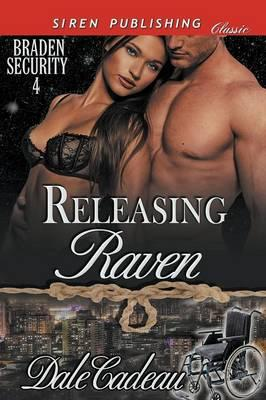 Releasing Raven [Braden Security 4] (Siren Publishing Classic)