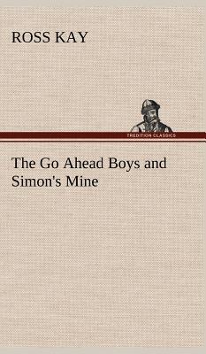 The Go Ahead Boys and Simon's Mine