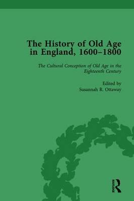 The History of Old Age in England, 1600-1800, Part I Vol 2