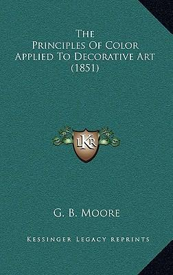 The Principles of Color Applied to Decorative Art (1851)