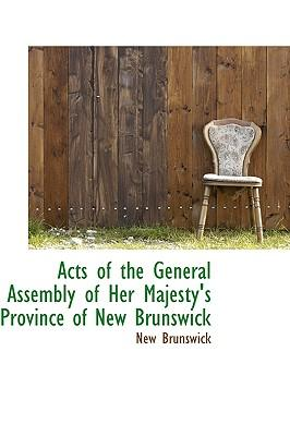 Acts of the General Assembly of Her Majesty's Province of New Brunswick