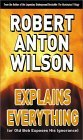 Robert Anton Wilson Explains Everything