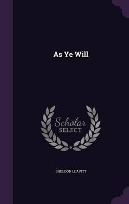 As Ye Will