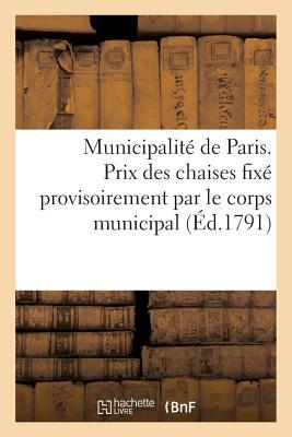 Municipalite de Paris. Prix des Chaises Fixe Provisoirement par le Corps Municipal (ed.1791)