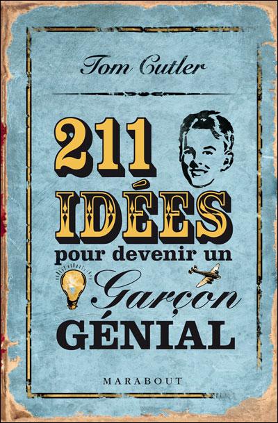 211 Idées pour devenir un garçon génial