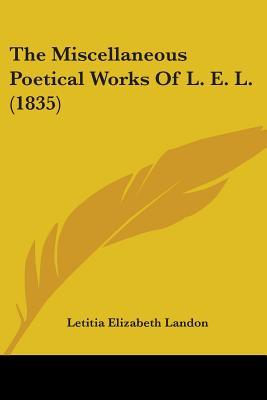 The Miscellaneous Poetical Works of L. E. L. (1835)