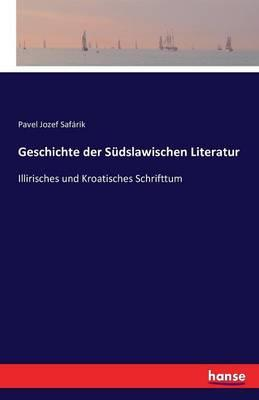 Geschichte der Südslawischen Literatur