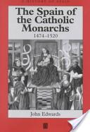 The Spain of the Catholic Monarchs, 1474-1520