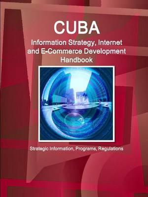 Cuba Information Strategy, Internet and E-commerce Development Handbook