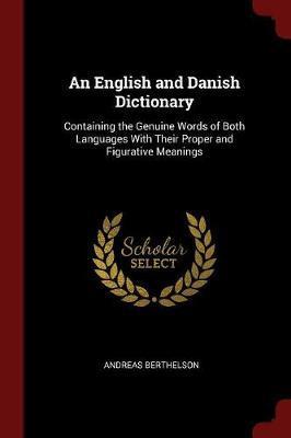 An English and Danish Dictionary