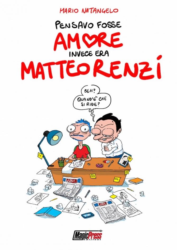 Pensavo fosse amore invece era Matteo Renzi