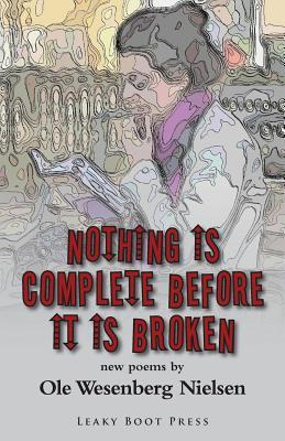 Nothing Is Complete Before It Is Broken