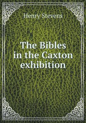 The Bibles in the Caxton Exhibition