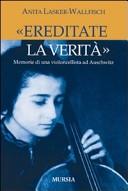 «Ereditate la verità» Memorie di una violoncellista ad Auschwitz