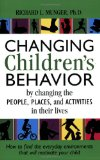 Changing Children's Behavior by Changing the Pe Places and Activities in Their Lives