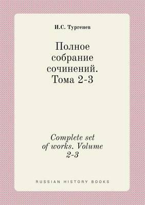 Complete Set of Works. Volume 2-3