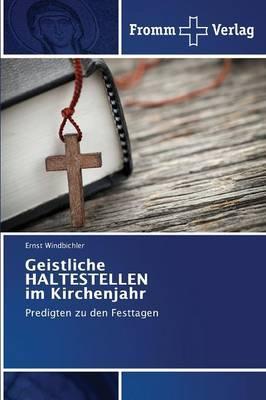 Geistliche HALTESTELLEN im Kirchenjahr